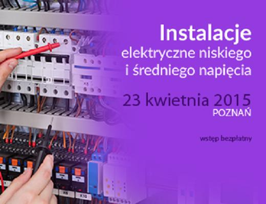 instalacje_elektryczne_niskiego_i_sredniego_napiecia_23_kwietnia_2015_poznan